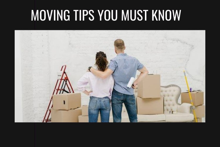 Moving tips you must know
