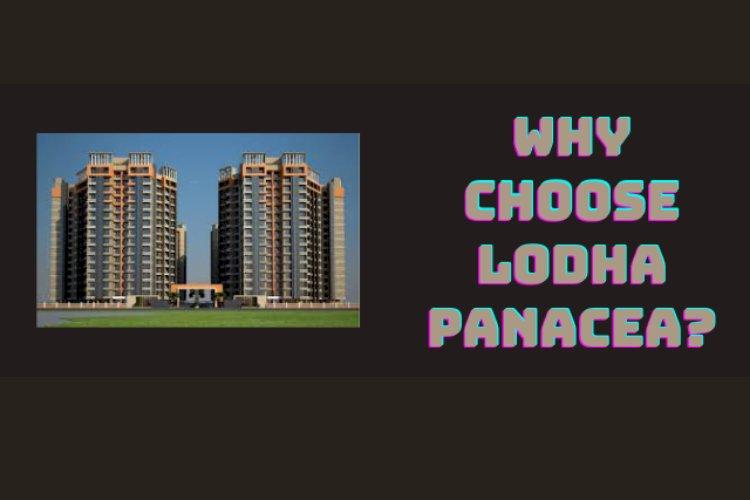 Why to choose Lodha Panacea?