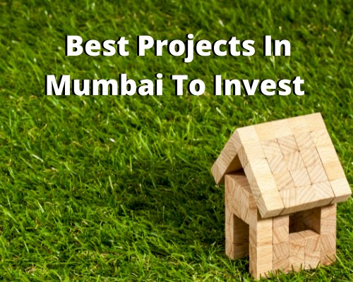 Best Projects In Mumbai To Invest